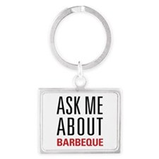 Barbeque - Ask Me About Landscape Keychain