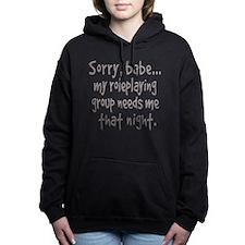 Sorry, babe... my rolepl Women's Hooded Sweatshirt