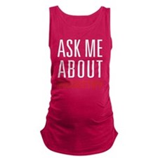 Basketry - Ask Me About Maternity Tank Top