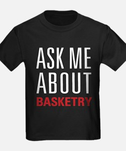 Basketry - Ask Me About T