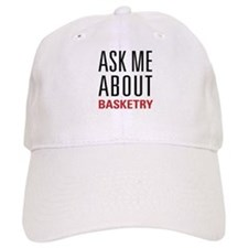Basketry - Ask Me About Baseball Cap