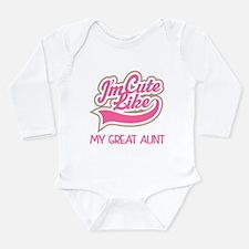 Cute like my Great aun Long Sleeve Infant Bodysuit