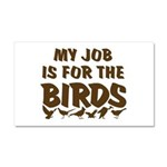 Job for the Birds Car Magnet 20 x 12