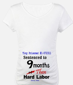 Nine Months of Hard Labor Shirt