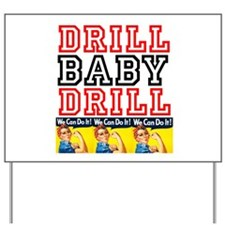 Drill Baby Drill Yard Sign