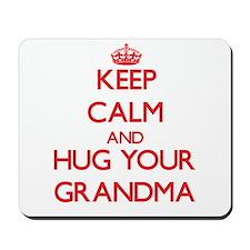 Keep Calm and HUG your Grandma Mousepad