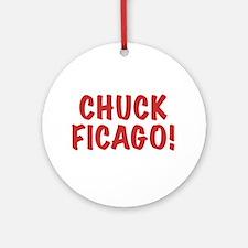 Chuck Ficago! Ornament (Round)