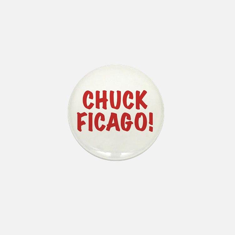 Chuck Ficago! Mini Button
