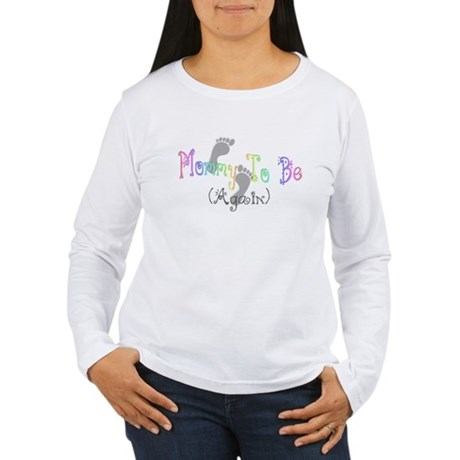 Mommy To Be (Again) Women's Long Sleeve T-Shirt
