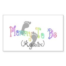 Mommy To Be (Again) Rectangle Decal