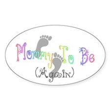 Mommy To Be (Again) Oval Decal