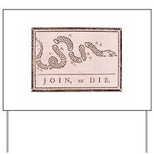 Join or Die Yard Sign