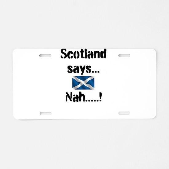 Scotland says.....nah...! Aluminum License Plate