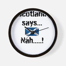 Scotland says.....nah...! Wall Clock