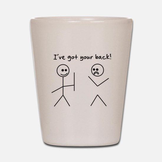 I've Got You Back Shot Glass