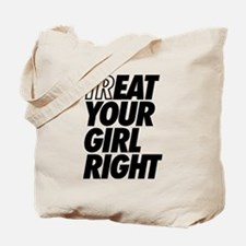 Treat Eat Your Girl Right Tote Bag