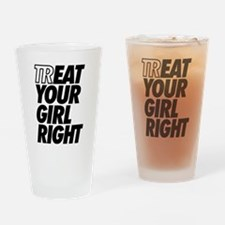 Treat Eat Your Girl Right Drinking Glass