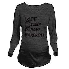 Eat Sleep Rave Repea Long Sleeve Maternity T-Shirt
