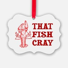 That Fish Cray Ornament