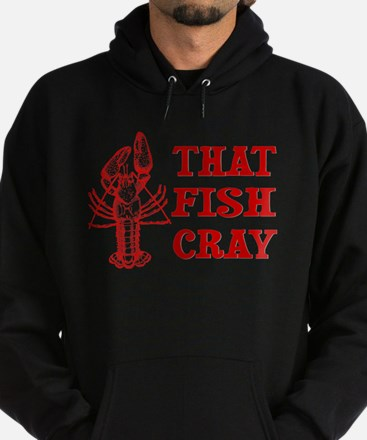 That Fish Cray Hoodie