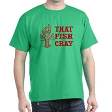 That Fish Cray T-Shirt