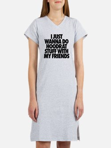 I Just Wanna Do Hoodrat Stuff W Women's Nightshirt