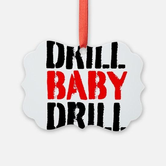 Drill Baby Drill Ornament