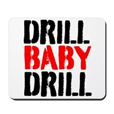 Drill Baby Drill Mousepad