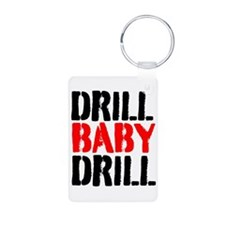 Drill Baby Drill Keychains