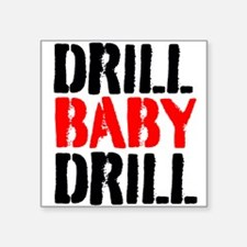 Drill Baby Drill Sticker