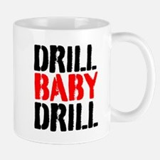 Drill Baby Drill Mugs
