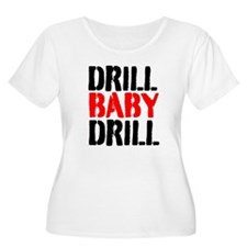 Drill Baby Drill Plus Size T-Shirt