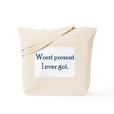 Worst Present Tote Bag