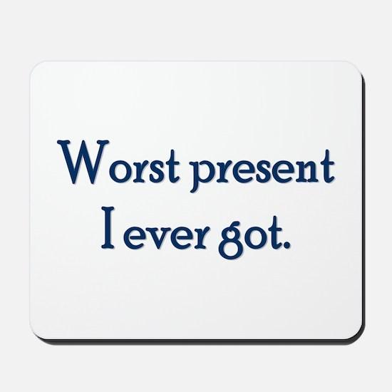Worst Present Mousepad