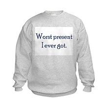 Worst Present Sweatshirt