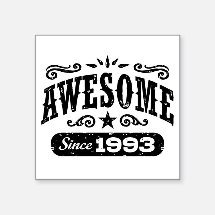 """Awesome Since 1993 Square Sticker 3"""" x 3"""""""