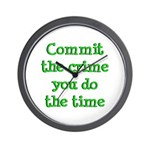 Commit the crime Wall Clock