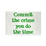 Commit the crime Rectangle Magnet