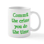 Commit the crime Mug