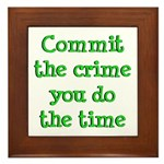 Commit the crime Framed Tile