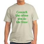 Commit the crime Light T-Shirt