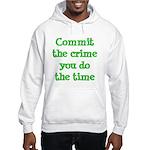 Commit the crime Hooded Sweatshirt