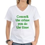 Commit the crime Women's V-Neck T-Shirt