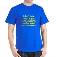 Dont hate you T-Shirt