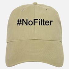 No Filter Baseball Baseball Cap