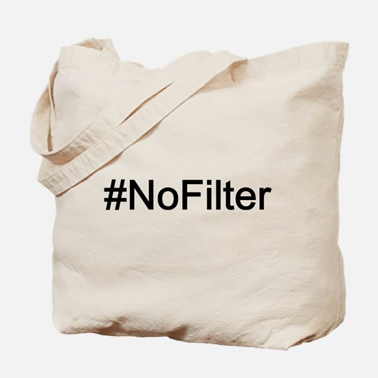 No Filter Tote Bag