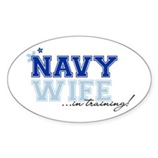 Navy wife in training Oval Decal