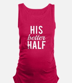 His better half white text Maternity Tank Top