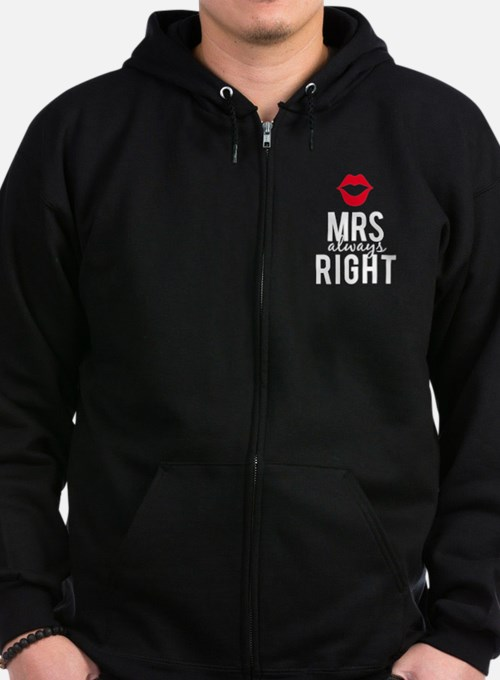 Mrs always right white text Zip Hoodie