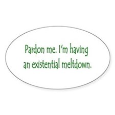 Existential Meltdown Oval Decal